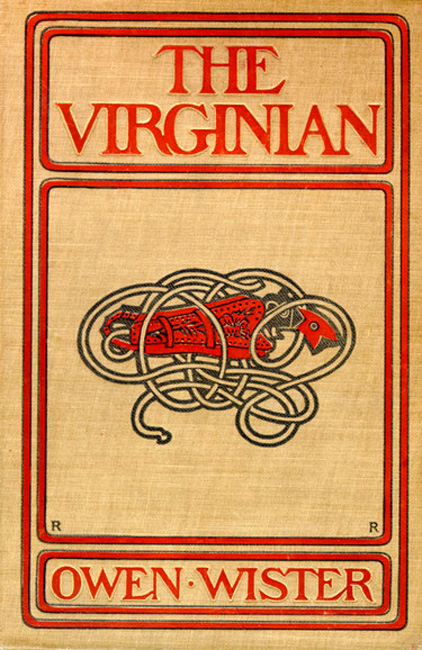 "Cover of the original edition of ""The Virginian,"" 1902, from the Toppan Rare Books Library."